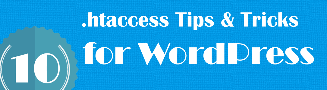 10 Most Useful .htaccess Tricks for WordPress