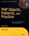 PHP Objects, Patterns and Practice by Matt Zandstra